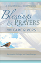 Blessings and Prayers for Caregivers (ebook Edition)
