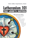 Lutheranism 101 - The Lord's Supper (ebook Edition)