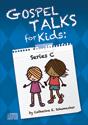 Gospel Talks for Kids: Series C