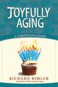 Joyfully Aging: A Christian's Guide