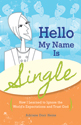 Hello, My Name is Single