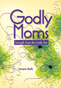 Godly Moms (ebook Edition)