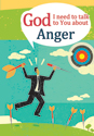 God, I need to talk to You about Anger (ebook Edition)