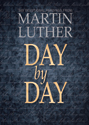 Day by Day: 365 Devotional Readings from Martin Luther  (ebook Edition)