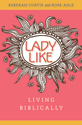 LadyLike: Living Biblically - Audiobook