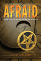 Afraid: Demon Possession and Spiritual Warfare in America (ebook Edition)