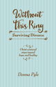 Without This Ring: Surviving Divorce (ebook Edition)