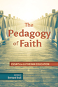 [NQP] The Pedagogy of Faith: Essays on Lutheran Education