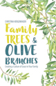 Family Trees & Olive Branches: Creating a Culture of Grace in Your Family