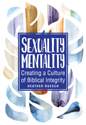 [NQP] Sexuality Mentality: Creating a Culture of Biblical Integrity