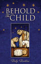 Behold the Child: Advent - Christmas Resource for Preaching and Worship – Digital Edition