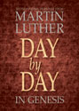 Day by Day in Genesis: 365 Devotional Readings from Martin Luther