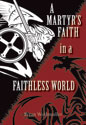 [NQP] A Martyr's Faith in a Faithless World