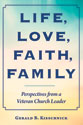 Life, Love, Faith, Family: Perspectives from a Veteran Church Leader