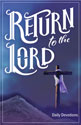 Return to the Lord: Daily Devotions for Lent and Easter