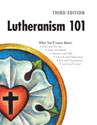 Lutheranism 101 – Third Edition