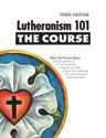 Lutheranism 101 – The Course, Third Edition