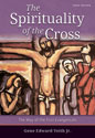 The Spirituality of the Cross - Third Edition