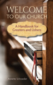 Welcome to Our Church: A Handbook for Greeters and Ushers (ebook Edition)