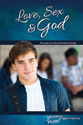 [NQP] Love, Sex & God: For Young Men Ages 14 and Up - Learning About Sex