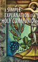 A Simple Explanation of Holy Communion (Pack of 20)