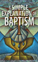 A Simple Explanation of Baptism (Pack of 20)