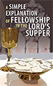 A Simple Explanation of Fellowship in the Lord's Supper (Pack of 20)