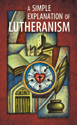 A Simple Explanation of Lutheranism (Pack of 20)