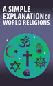 A Simple Explanation of World Religions (Pack of 20)