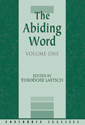 The Abiding Word, Volume 1