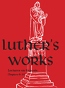 Luther's Works, Volume 2 (Lectures on Genesis Chapters 6-14)