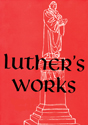 Luther's Works, Volume 6 (Lectures on Genesis Chapters 31-37)