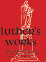 Luther's Works, Volume 14 (Selected Psalms III)