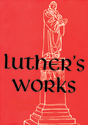 Luther's Works, Volume 15 (Ecclesiastes, Song of Solomon & Last Words of David)