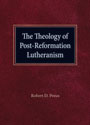 The Theology of Post-Reformation Lutheranism Volume I