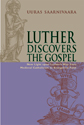 Luther Discovers the Gospel