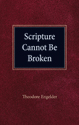 Scripture Cannot Be Broken