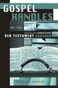 Gospel Handles: Old Testament Lessons