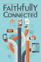 Faithfully Connected: Integrating Biblical Principles in a Digital World (ebook Edition)
