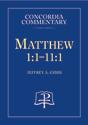 Matthew 1:1-11:1 - Concordia Commentary