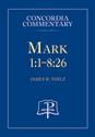 Mark 1:1-8:26 - Concordia Commentary