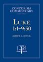 Luke 1:1-9:50 - Concordia Commentary