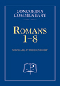 Romans 1-8, Volume 1 - Concordia Commentary