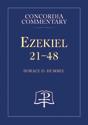 Ezekiel 21-48 - Concordia Commentary