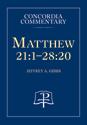Matthew 21:1-28:20 - Concordia Commentary