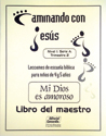 Mi Dios es amor - Maestro (My God Is Love - Teacher)