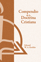 Compendio de la Doctrina Cristiana (A Summary of Christian Doctrine) (ebook Edition)