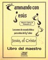Jesús, el Cristo - Maestro (Jesus, the Christ - Teacher)