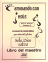 Sólo Dios salva - Maestro (Only God Saves - Teacher)