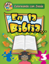 Coloreando con Jesús: En la Biblia (Coloring with Jesus: In the Bible...)